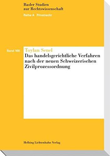 Das handelsgerichtliche Verfahren nach der neuen Schweizerischen Zivilprozessordnung: Toylan Senel