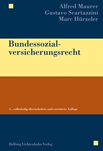 Bundessozialversicherungsrecht: Gustavo Scartazzini, Marc M. Hurzeler