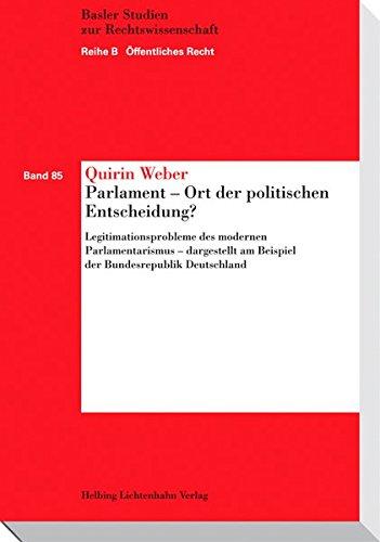 Parlament - Ort der politischen Entscheidung?: Quirin Weber