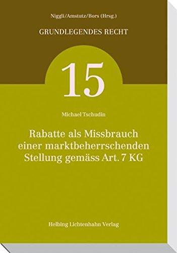 Rabatte als Missbrauch einer marktbeherrschenden Stellung gemäss Art. 7 KG: Michael Tschudin