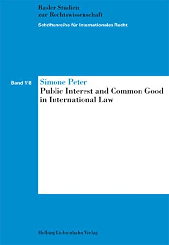 Public Interest and Common Good in International Law (Paperback): Simone Peter