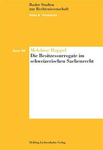 Die Besitzessurrogate im schweizerischen Sachenrecht: Melchior Happel