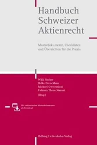 Handbuch Schweizer Aktienrecht: Musterdokumente, Checklisten und Übersichten für die Praxis Fischer...