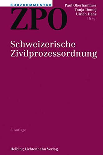 Kurzkommentar ZPO: Schweizerische Zivilprozessordnung: Oberhammer, Paul, Paul Oberhammer und Tanja ...