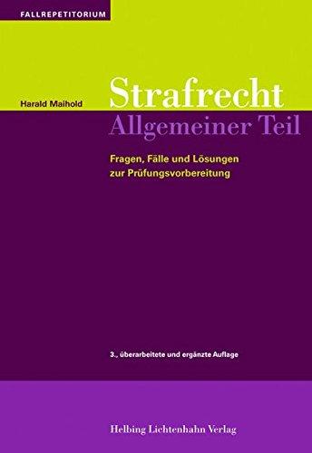 Strafrecht Allgemeiner Teil: Harald Maihold