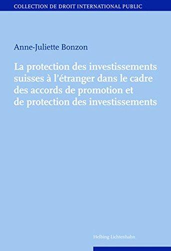 La protection des investissements suisse à l'étranger dans le cadre des accords ...