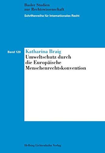 Umweltschutz durch die Europäische Menschenrechtskonvention: Katharina Braig