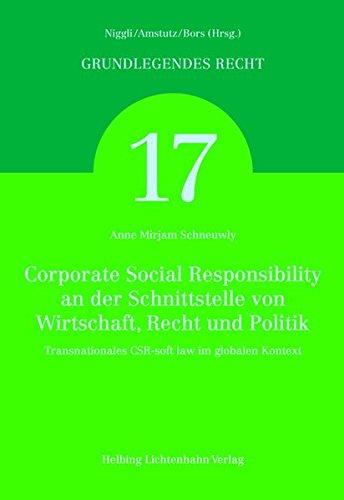 Corporate Social Responsibility an der Schnittstelle von Wirtschaft, Recht und Politik: Anne Mirjam...