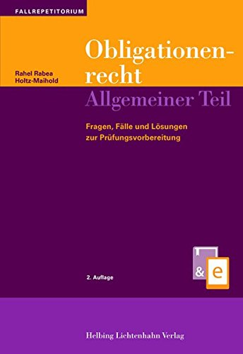 Obligationenrecht Allgemeiner Teil: Rahel Rabea Holtz-Maihold