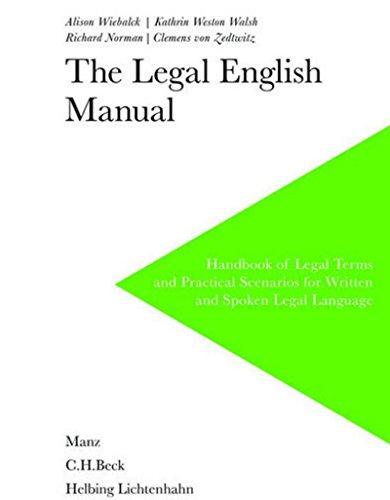 The Legal English Manual: Alison Wielbalck, Clemens von Zedtwitz, Kathrin Weston Walsh, Richard ...