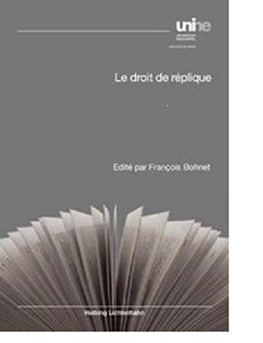 Le droit de réplique: Nouveautés pour le praticien: Bohnet, François, François Bohnet...