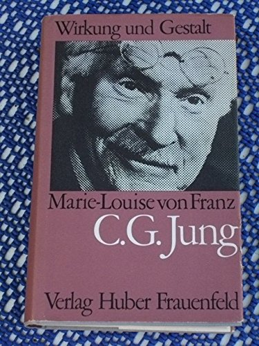 C. G. Jung : Sein Mythos in: Franz, Marie-Louise von: