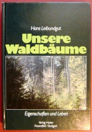 9783719309428: Unsere Waldbäume. Eigenschaften und Leben
