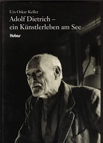 9783719312886: Adolf Dietrich - ein Künstlerleben am See
