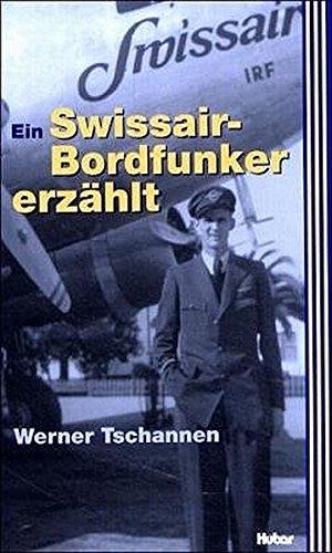9783719313685: Ein Swissair-Bordfunker erzählt