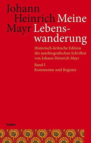 Johann Heinrich Mayr. Meine Lebenswanderung: Kurt Buenzli