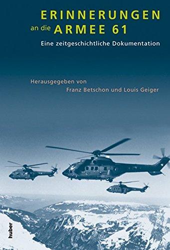 Erinnerungen an die Armee 61 Franz Betschon and Louis Geiger