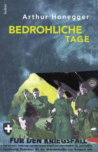 Bedrohliche Tage: Erzählung: Honegger, Arthur