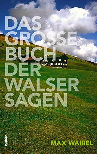 9783719315481: Das Grosse Buch der Walser Sagen: Mit Illustrationen von Regina Marxer.Mit mehr als 1000 Sagen