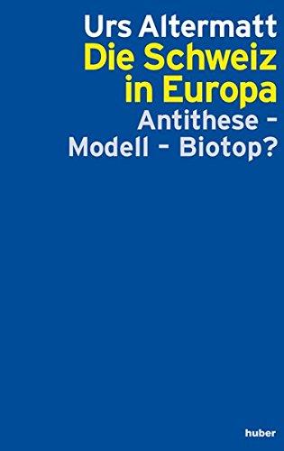 9783719315542: Die Schweiz in Europa: Anithese, Modell oder Biotop?