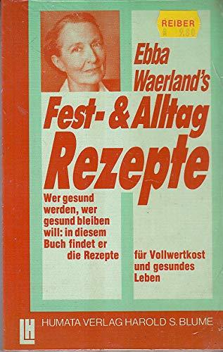 9783719703745: Ebba Waerland's Fest- und Alltag-Rezepte (Livre en allemand)