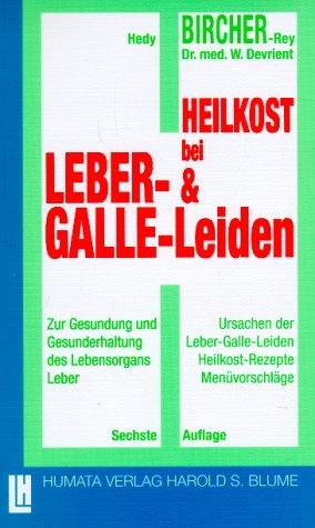 9783719704230: Heilkost bei Leber- und Gallen-Leiden. Mit zahlreichen Menüvorschlägen und Rezepten