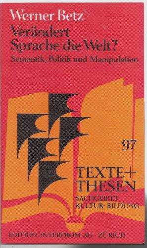 9783720150972: Verändert Sprache die Welt?: Semantik, Politik und Manipulation (Texte + Thesen)