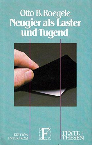 9783720151429: Neugier als Laster und Tugend (Sachgebiet Gesellschaft) (German Edition)