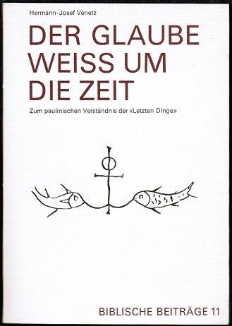 """9783720300117: Der Glaube weiss um die Zeit: Zum paulinischen Verständnis der """"Letzten Dinge"""" (Biblische Beiträge ; 11) (German Edition)"""