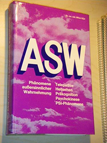 9783720510875: ASW, Phänomene Außersinnlicher Wahrnehmung: Telepythie, Hellsehen, Prägohnition. Psychokineses, Psi-