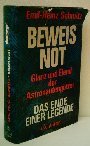 9783720511711: Beweisnot: Glanz und Elend der Astronauteng�tter : das Ende einer Legende