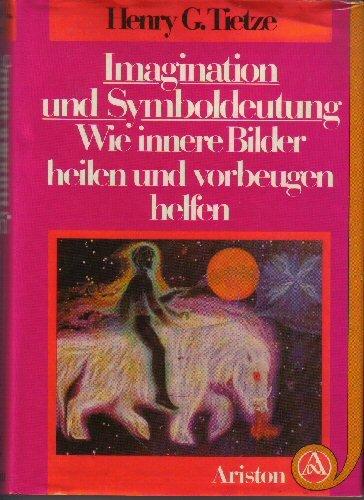 9783720512473: Imagination und Symboldeutung: Wie innere Bilder heilen und vorbeugen helfen (German Edition)