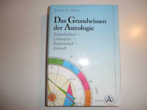 9783720515870: Das Grundwissen der Astrologie.