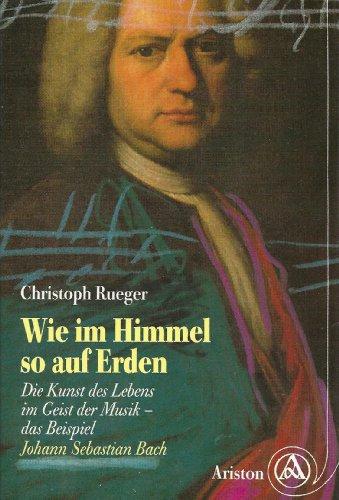Wie im Himmel so auf Erden -: Rueger, Christoph
