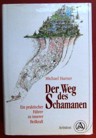 9783720518192: Der Weg Des Schamanen (Ein Praktischer Fuhrer Zu Innerer Heilkraft)