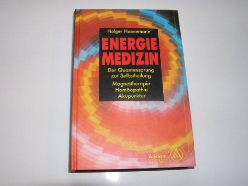 9783720518413: Energiemedizin. Der Quantensprung zur Selbstheilung. Magnettherapie - Homöopathie - Akupunktur.