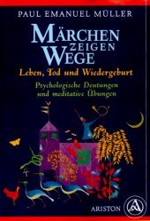 9783720519113: Märchen zeigen Wege - Leben, Tod und Wiedergeburt. Psychologische Deutungen und meditative Übungen