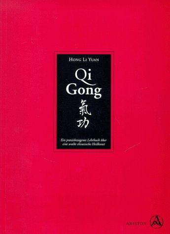 9783720519311: Qi Gong. Ein Praxisbezogenes Lehrbuch über eine uralte chinesische Heilkunst