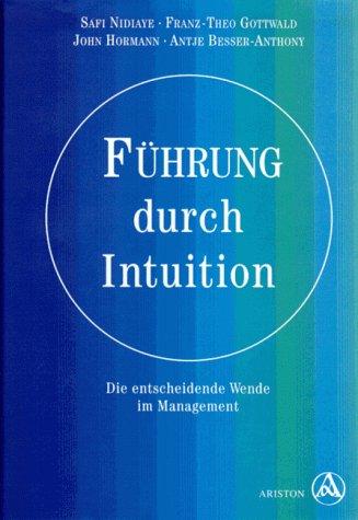 9783720519632: Führung durch Intuition: Die Wende in Berufspraxis und Management