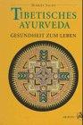 9783720519656: Tibetisches Ayurveda. Gesundheit zum Leben