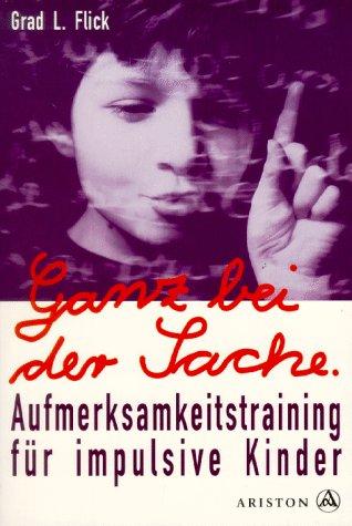 9783720520171: Ganz bei der Sache. Konzentrationstraining für impulsive Kinder.