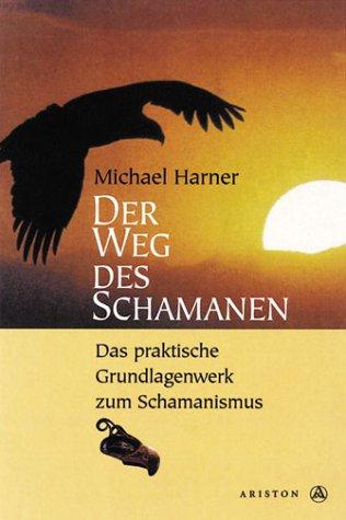 9783720520911: Der Weg des Schamanen. Das praktische Grundlagenwerk zum Schamanismus.