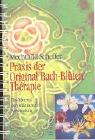 9783720521185: Praxis der Original Bach-Blütentherapie. Das Material zur praktischen Anwendung