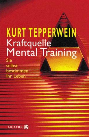 9783720521307: Kraftquelle Mentaltraining. Mit 2 Cassetten. Sie selbst bestimmen Ihr Leben.