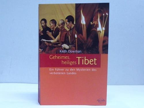 Geheimes heiliges Tibet : ein Führer zu den Mysterien des verbotenen Landes