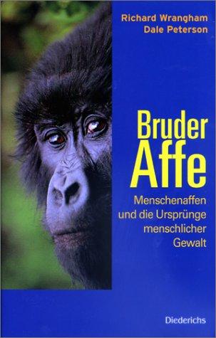9783720521864: Bruder Affe. Menschenaffen und die Ursprünge menschlicher Gewalt.