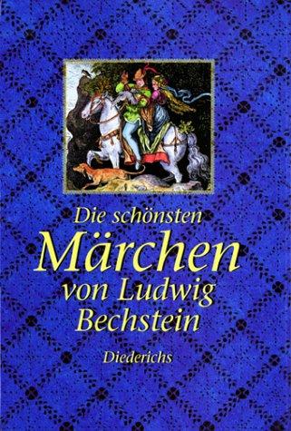 Die schönsten Märchen: Ludwig Bechstein