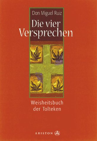 9783720522021: Die Vier Versprechen. Das toltekische Weisheitsbuch.