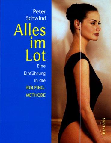 9783720522090: Alles im Lot. Eine Einführung in die Rolfing- Methode.