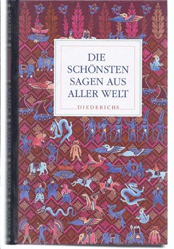 Die schönsten Sagen aus aller Welt zusammengestellt: Hans Jörg Uther